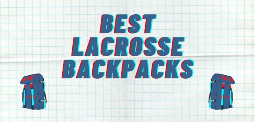 You are currently viewing Best Lacrosse Backpacks (Boys & Girls)