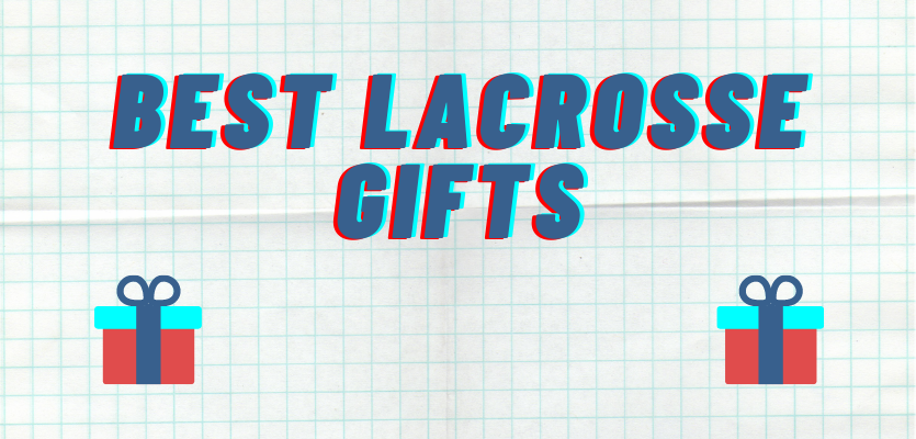 Gifts for Lacrosse Players