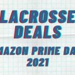 Amazon Prime Day Lacrosse Deals for 2021